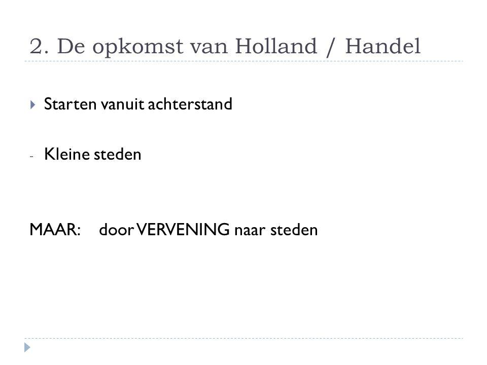 2. De opkomst van Holland / Handel