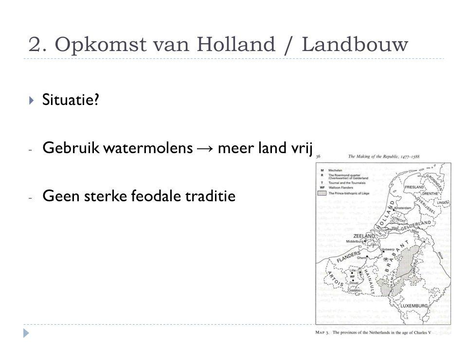 2. Opkomst van Holland / Landbouw