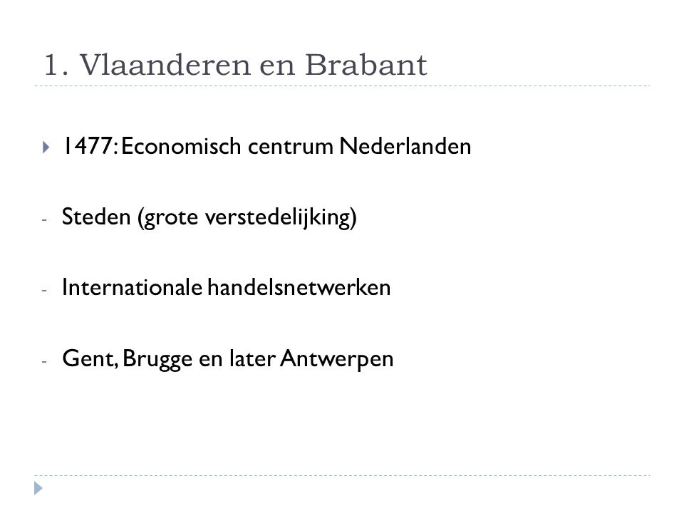 1. Vlaanderen en Brabant 1477: Economisch centrum Nederlanden