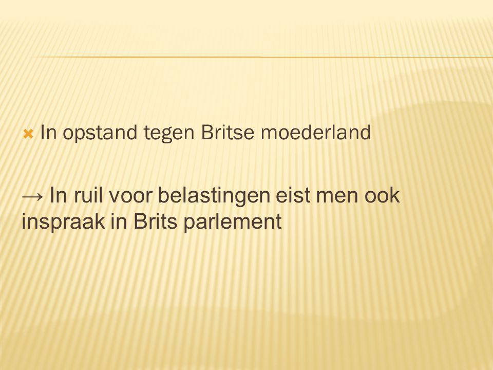 In opstand tegen Britse moederland