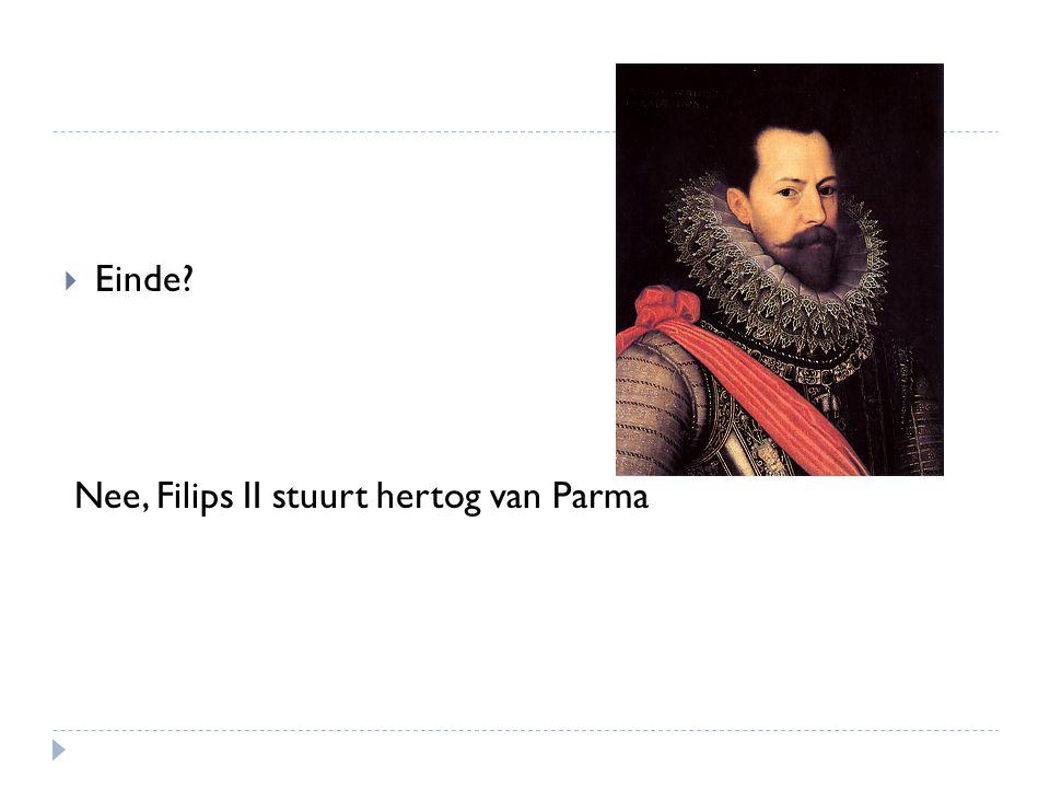 Einde Nee, Filips II stuurt hertog van Parma