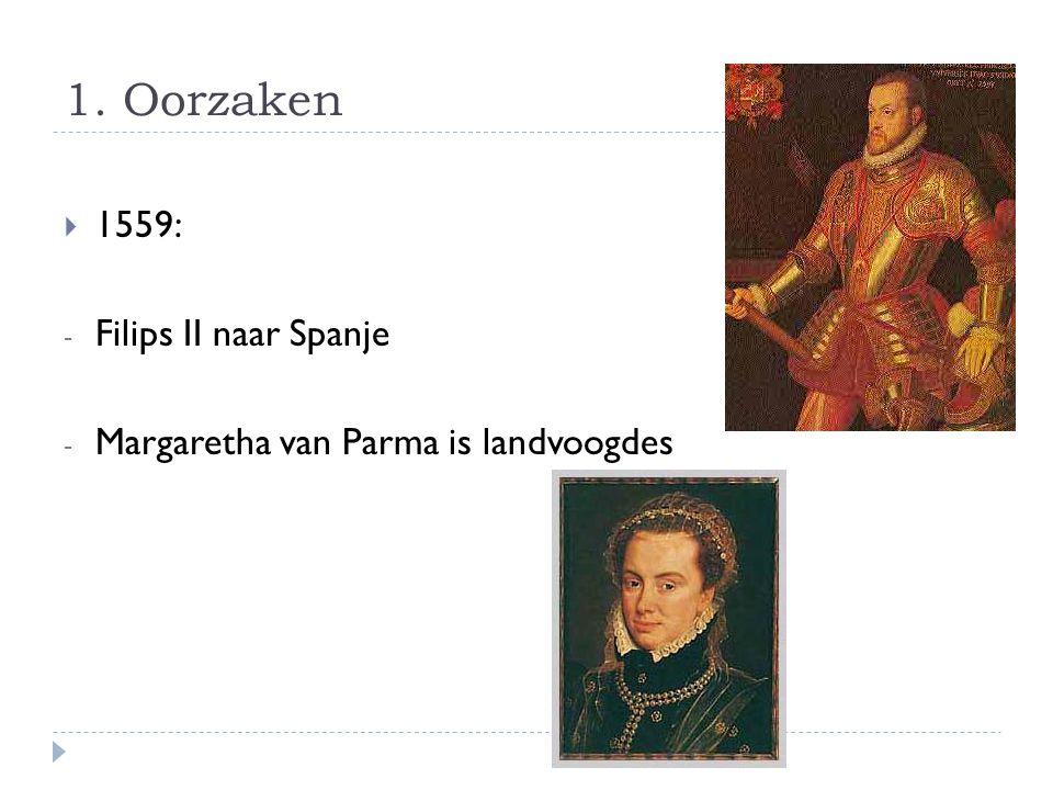 1. Oorzaken 1559: Filips II naar Spanje