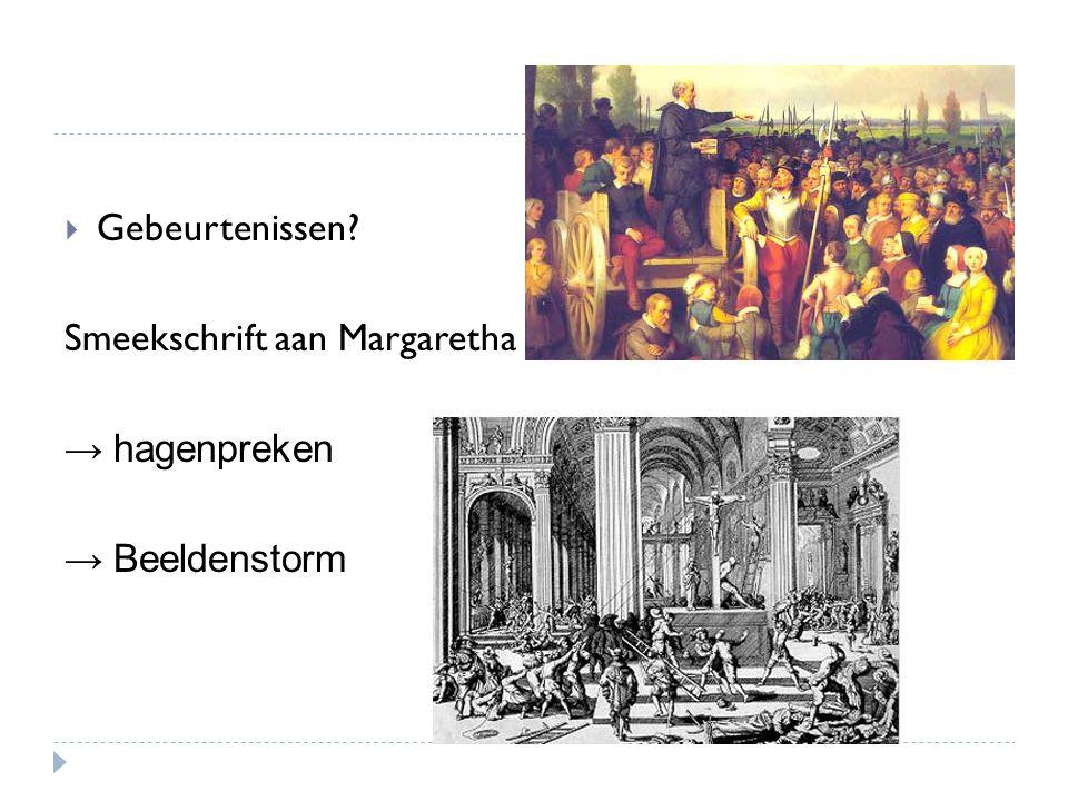 Gebeurtenissen Smeekschrift aan Margaretha → hagenpreken → Beeldenstorm