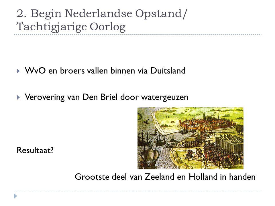 2. Begin Nederlandse Opstand/ Tachtigjarige Oorlog
