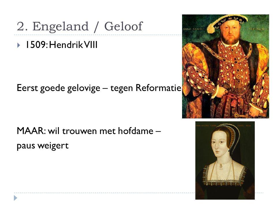 2. Engeland / Geloof 1509: Hendrik VIII