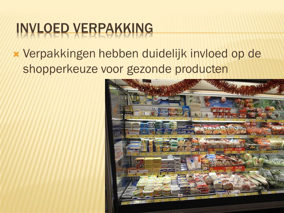 invloed verpakking Verpakkingen hebben duidelijk invloed op de shopperkeuze voor gezonde producten