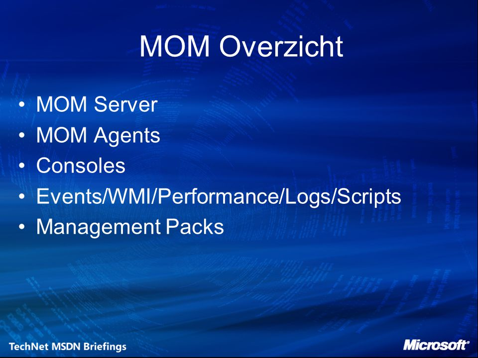 MOM Overzicht MOM Server MOM Agents Consoles
