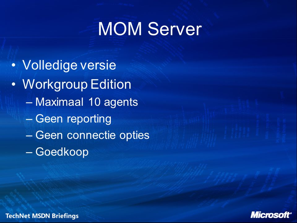 MOM Server Volledige versie Workgroup Edition Maximaal 10 agents