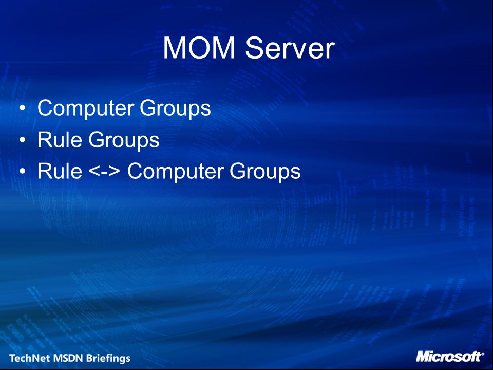 MOM Server Computer Groups Rule Groups Rule <-> Computer Groups