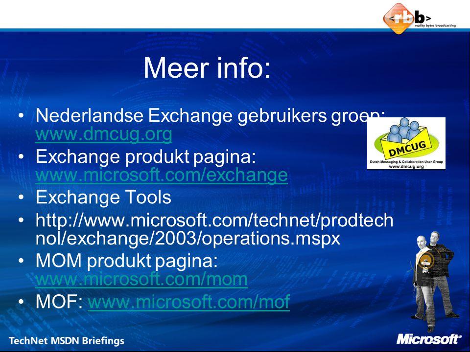 Meer info: Nederlandse Exchange gebruikers groep: www.dmcug.org