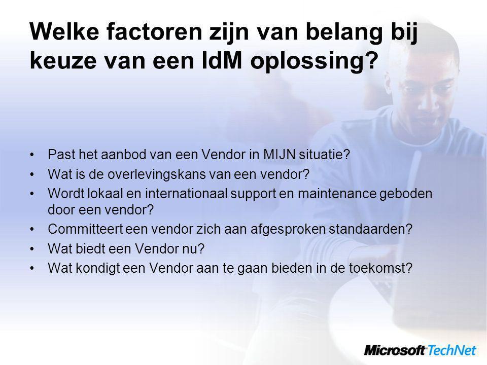 Welke factoren zijn van belang bij keuze van een IdM oplossing