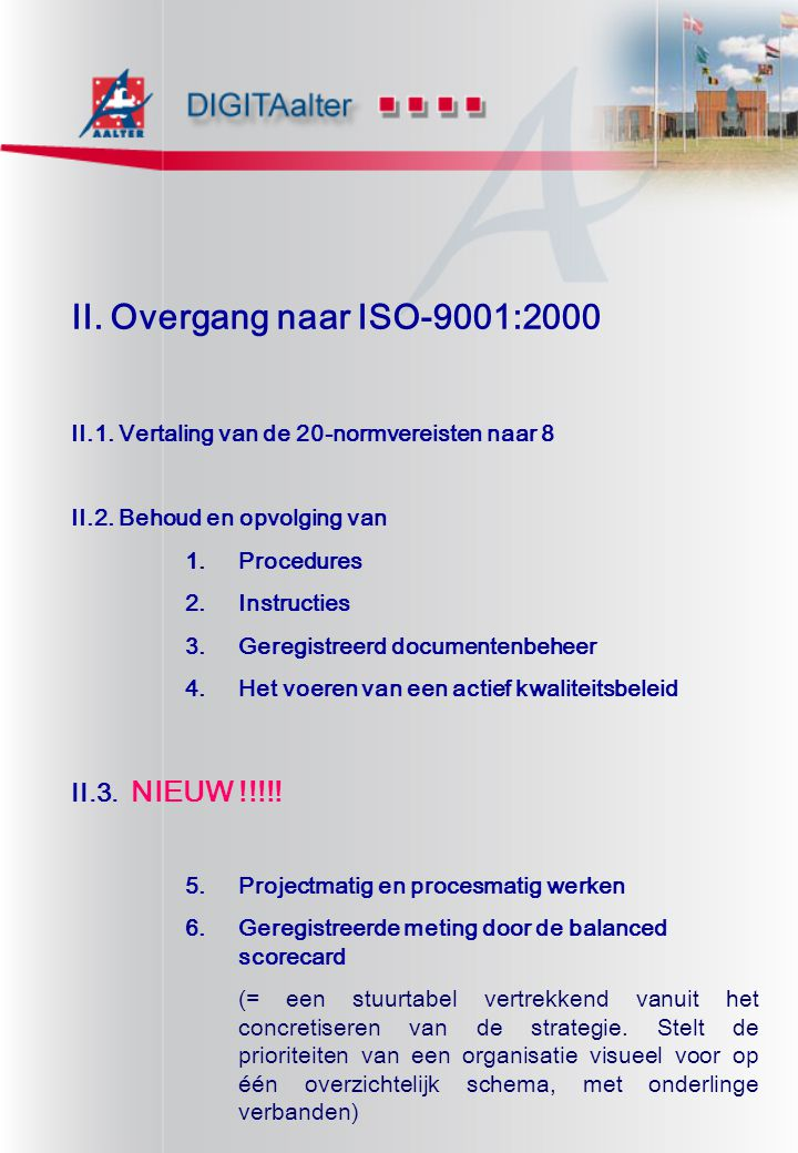 II. Overgang naar ISO-9001:2000 II.3. NIEUW !!!!!