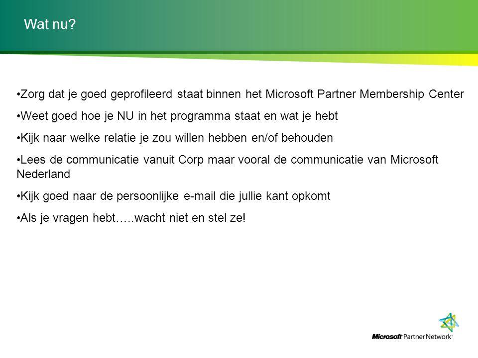 Wat nu Zorg dat je goed geprofileerd staat binnen het Microsoft Partner Membership Center.