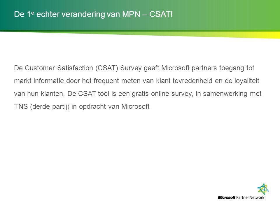 De 1e echter verandering van MPN – CSAT!
