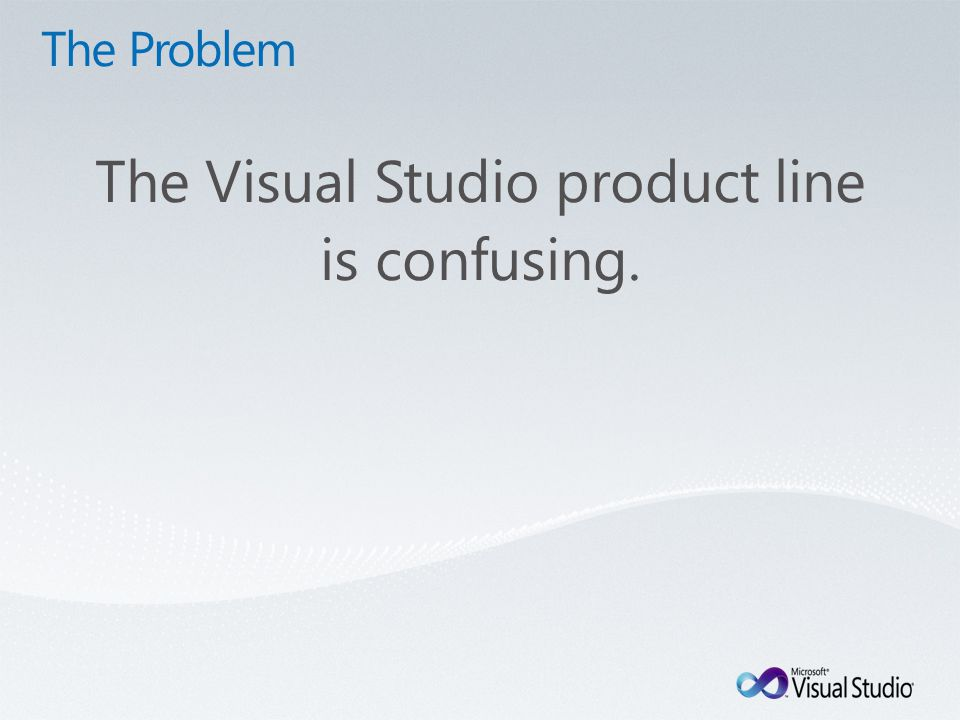 The Visual Studio product line is confusing.