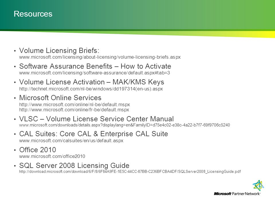 Resources Volume Licensing Briefs: www.microsoft.com/licensing/about-licensing/volume-licensing-briefs.aspx.