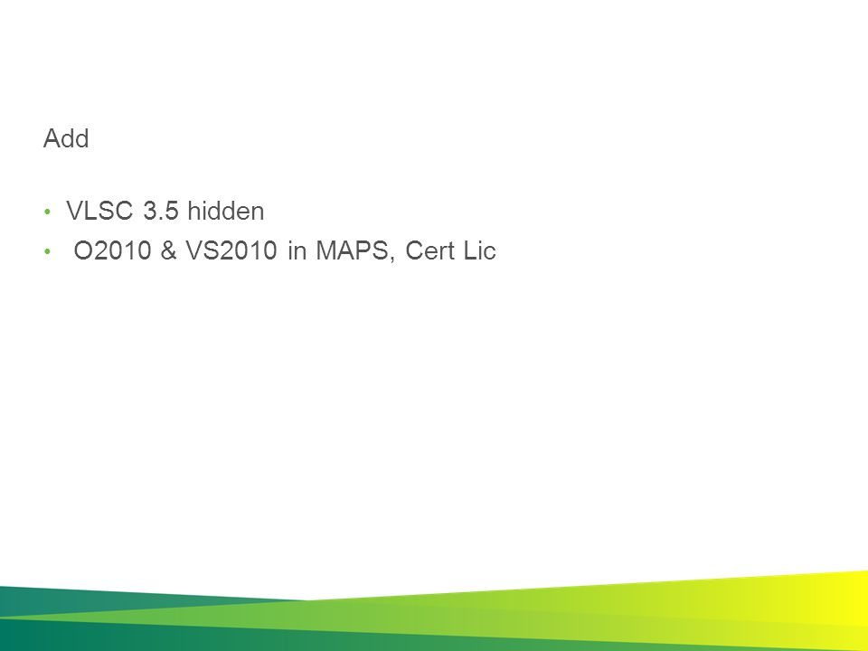 Add VLSC 3.5 hidden O2010 & VS2010 in MAPS, Cert Lic