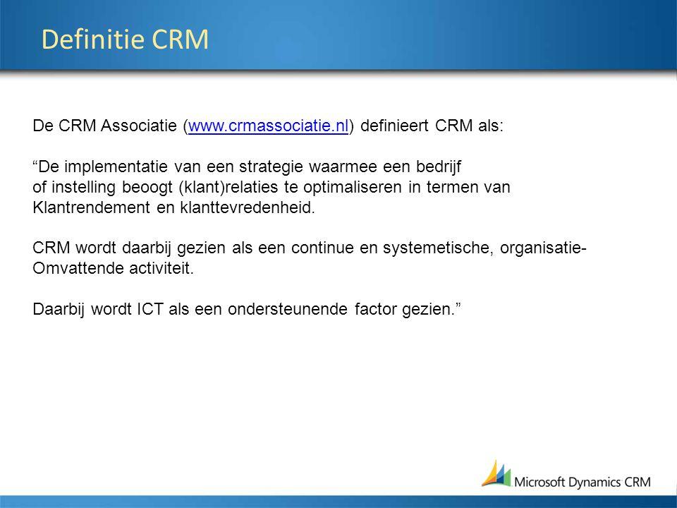 4/4/2017 9:35 PM Definitie CRM. De CRM Associatie (www.crmassociatie.nl) definieert CRM als:
