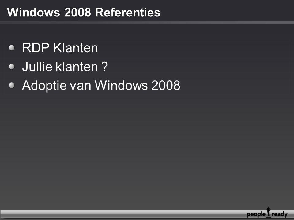 RDP Klanten Jullie klanten Adoptie van Windows 2008