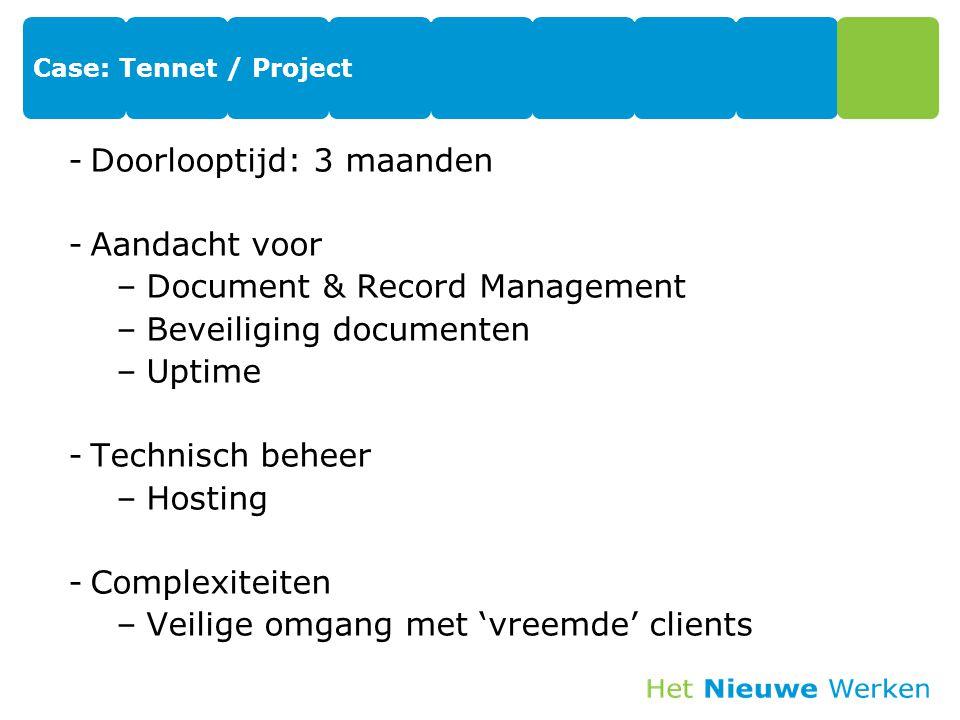 Doorlooptijd: 3 maanden Aandacht voor Document & Record Management