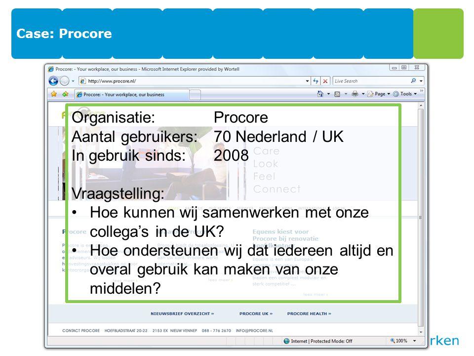 Aantal gebruikers: 70 Nederland / UK In gebruik sinds: 2008