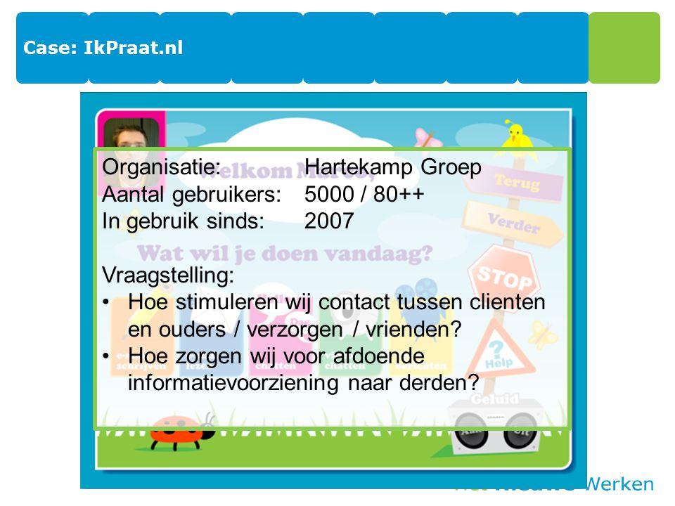 Organisatie: Hartekamp Groep Aantal gebruikers: 5000 / 80++