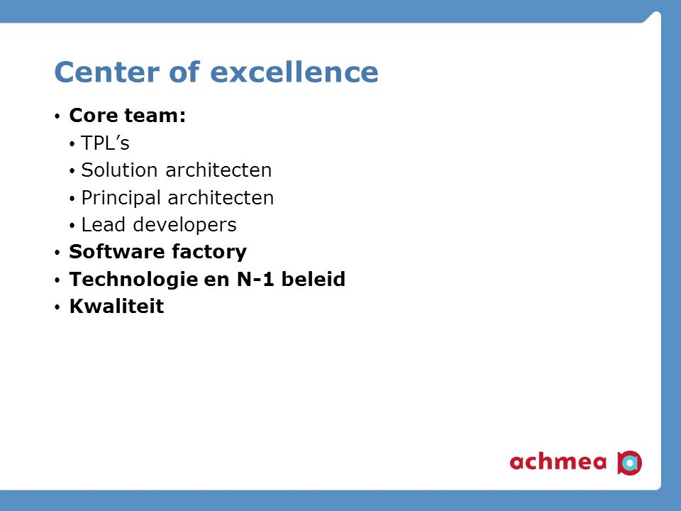 Center of excellence Core team: TPL's Solution architecten