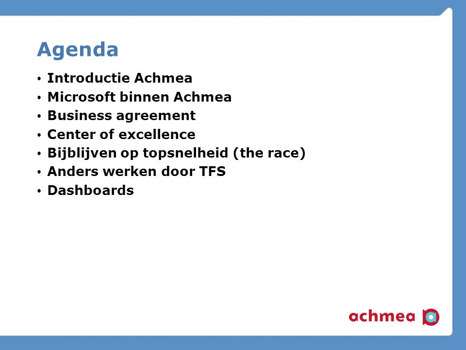 Agenda Introductie Achmea Microsoft binnen Achmea Business agreement
