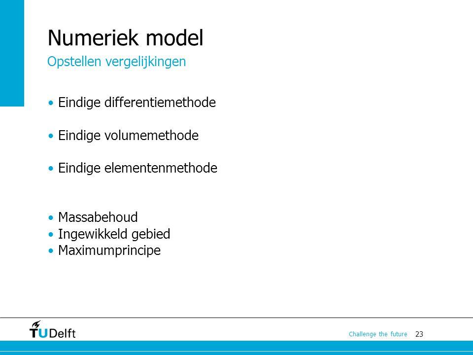 Numeriek model Opstellen vergelijkingen Eindige differentiemethode