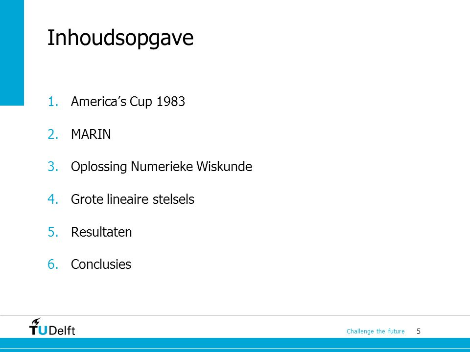 Inhoudsopgave America's Cup 1983 MARIN Oplossing Numerieke Wiskunde