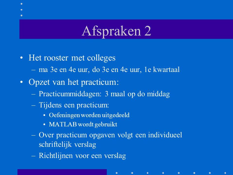 Afspraken 2 Het rooster met colleges Opzet van het practicum: