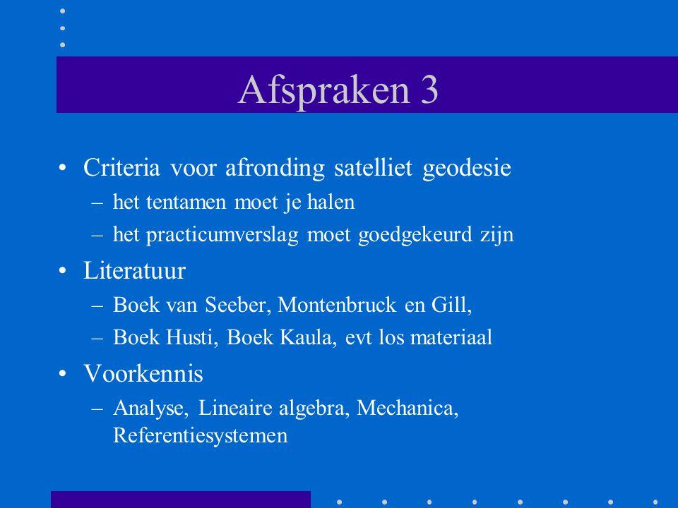 Afspraken 3 Criteria voor afronding satelliet geodesie Literatuur