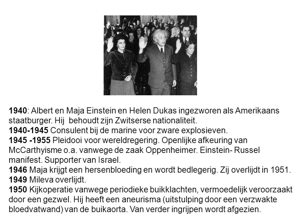 1940: Albert en Maja Einstein en Helen Dukas ingezworen als Amerikaans staatburger. Hij behoudt zijn Zwitserse nationaliteit.