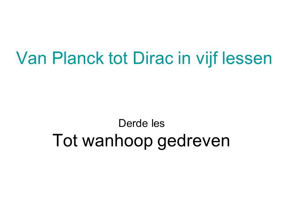 Van Planck tot Dirac in vijf lessen