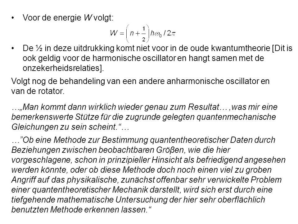 Voor de energie W volgt: