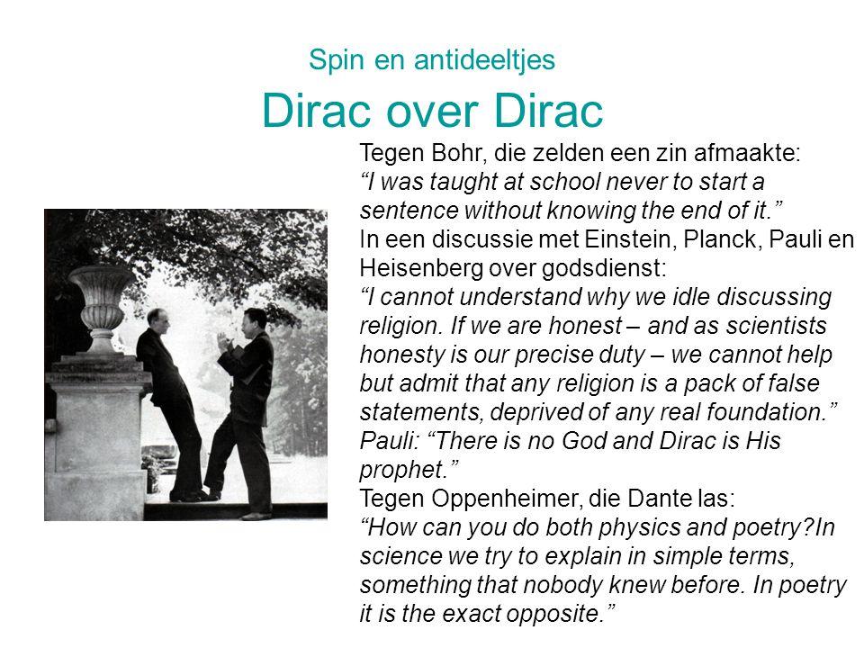 Spin en antideeltjes Dirac over Dirac