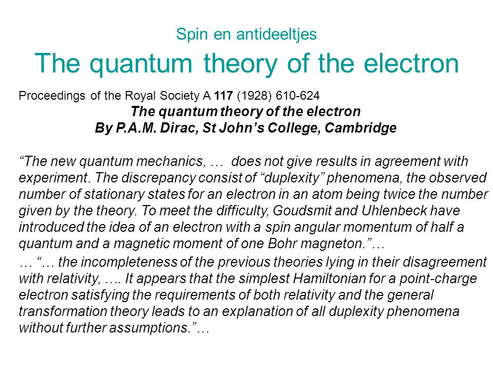 Spin en antideeltjes The quantum theory of the electron