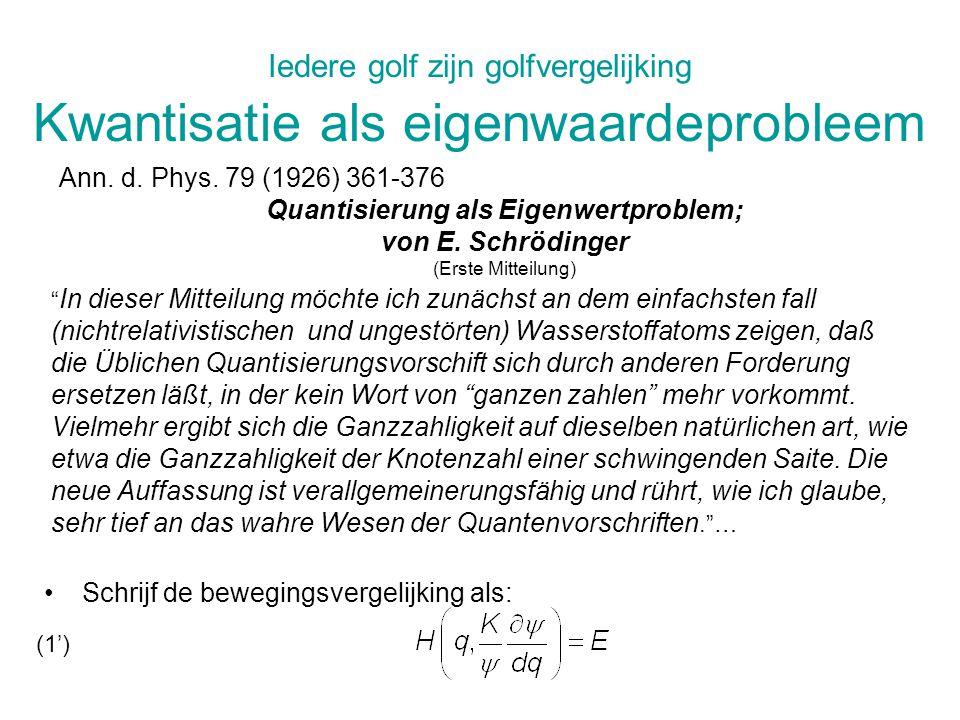 Iedere golf zijn golfvergelijking Kwantisatie als eigenwaardeprobleem