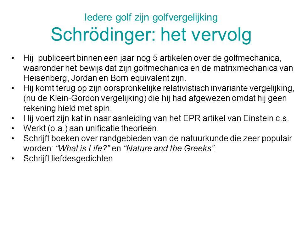 Iedere golf zijn golfvergelijking Schrödinger: het vervolg