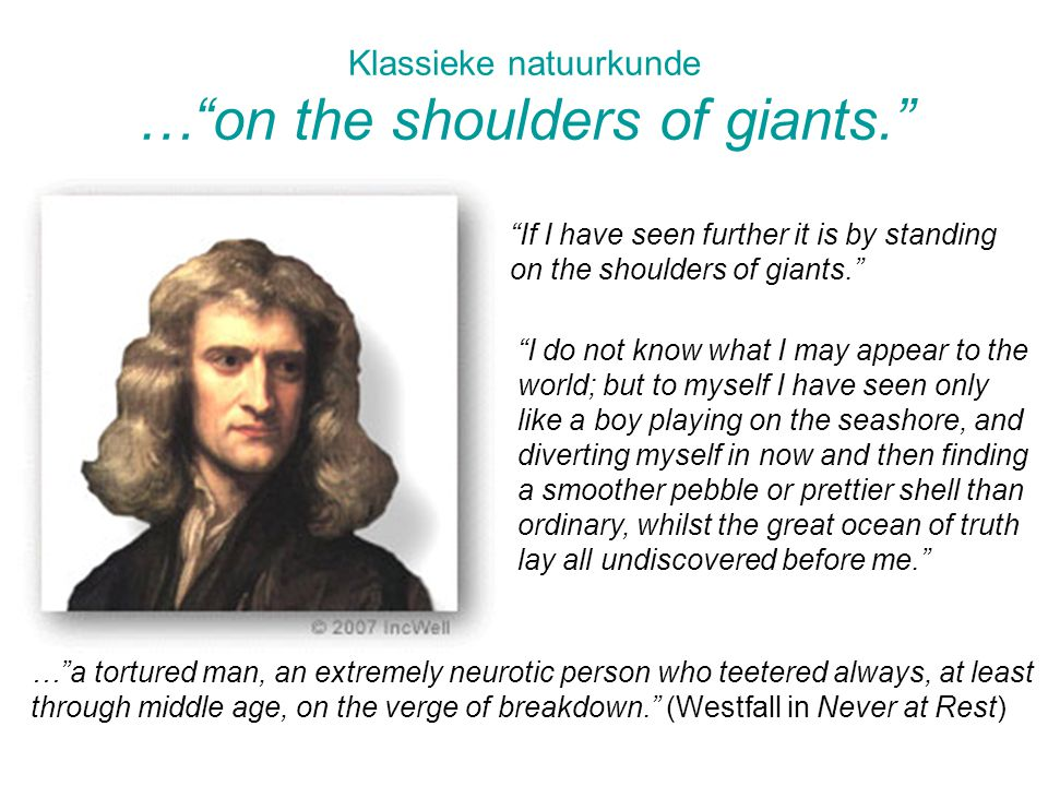 Klassieke natuurkunde … on the shoulders of giants.