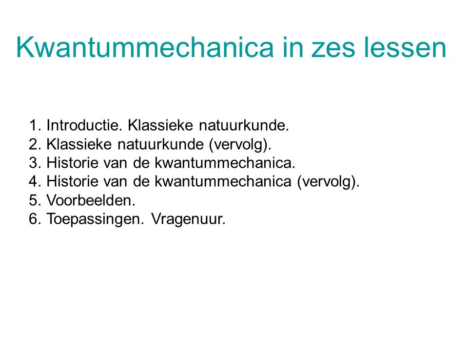 Kwantummechanica in zes lessen