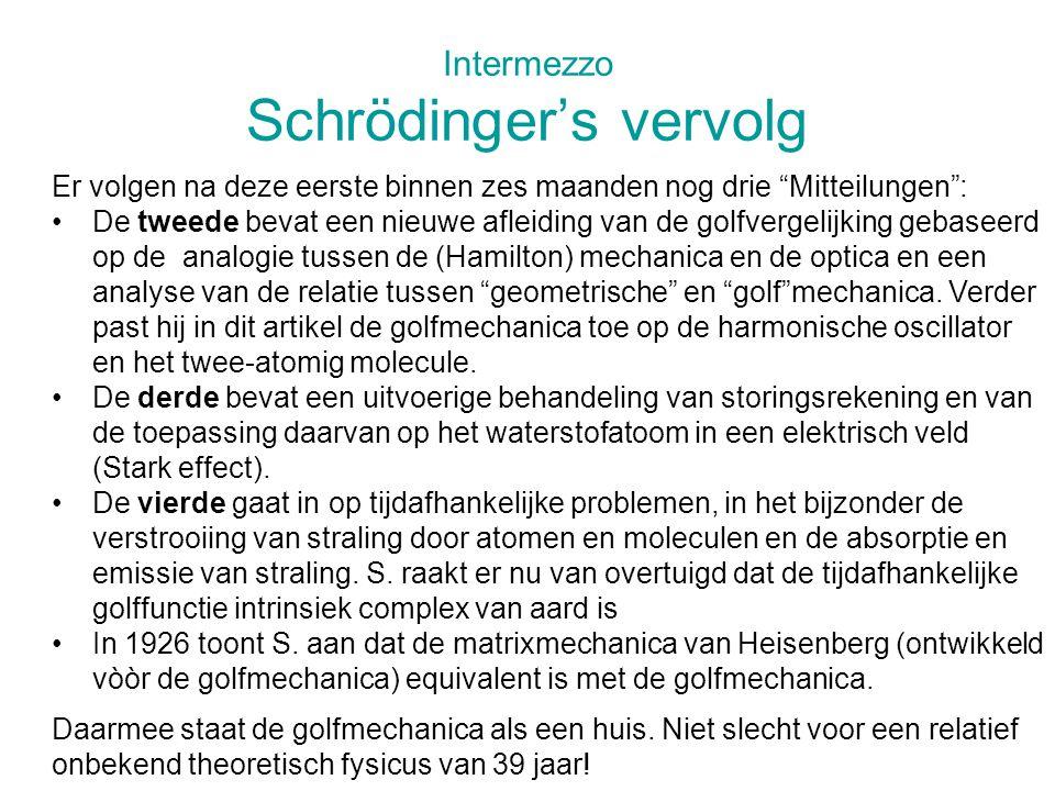 Intermezzo Schrödinger's vervolg