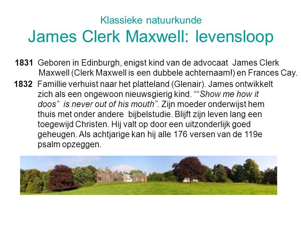 Klassieke natuurkunde James Clerk Maxwell: levensloop