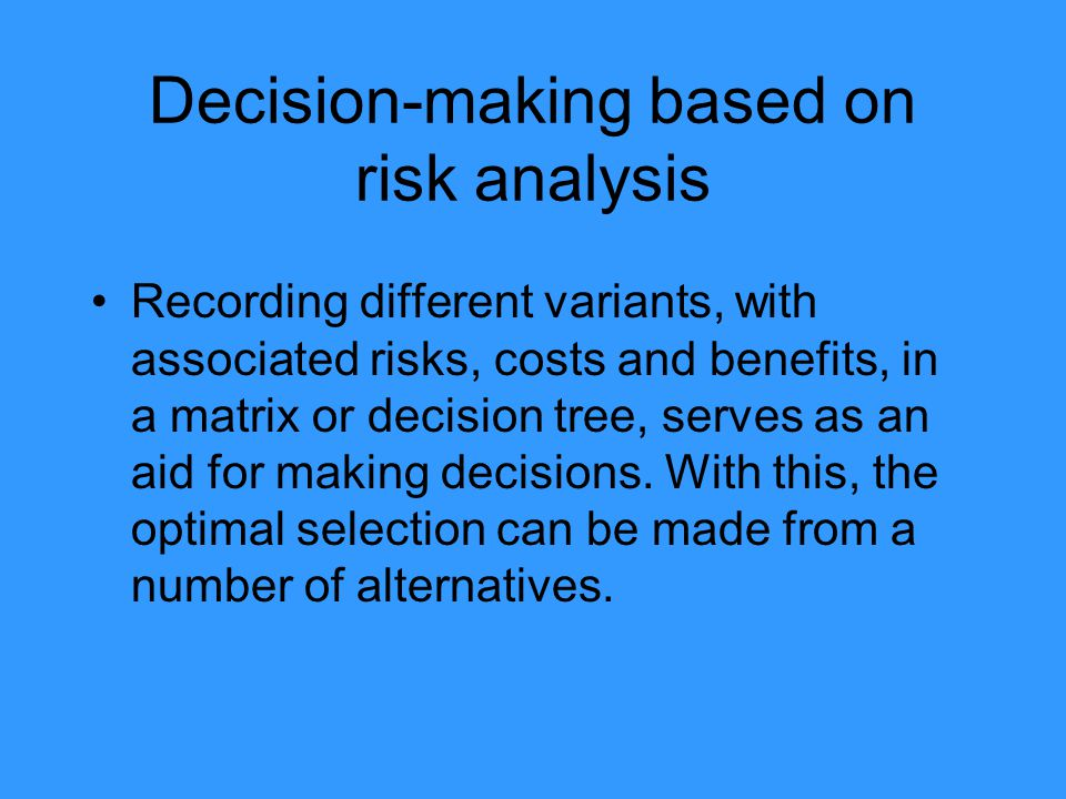 Decision-making based on risk analysis