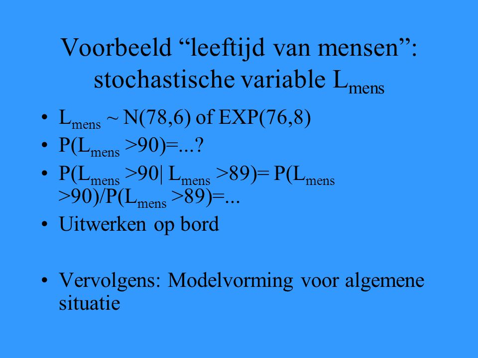 Voorbeeld leeftijd van mensen : stochastische variable Lmens