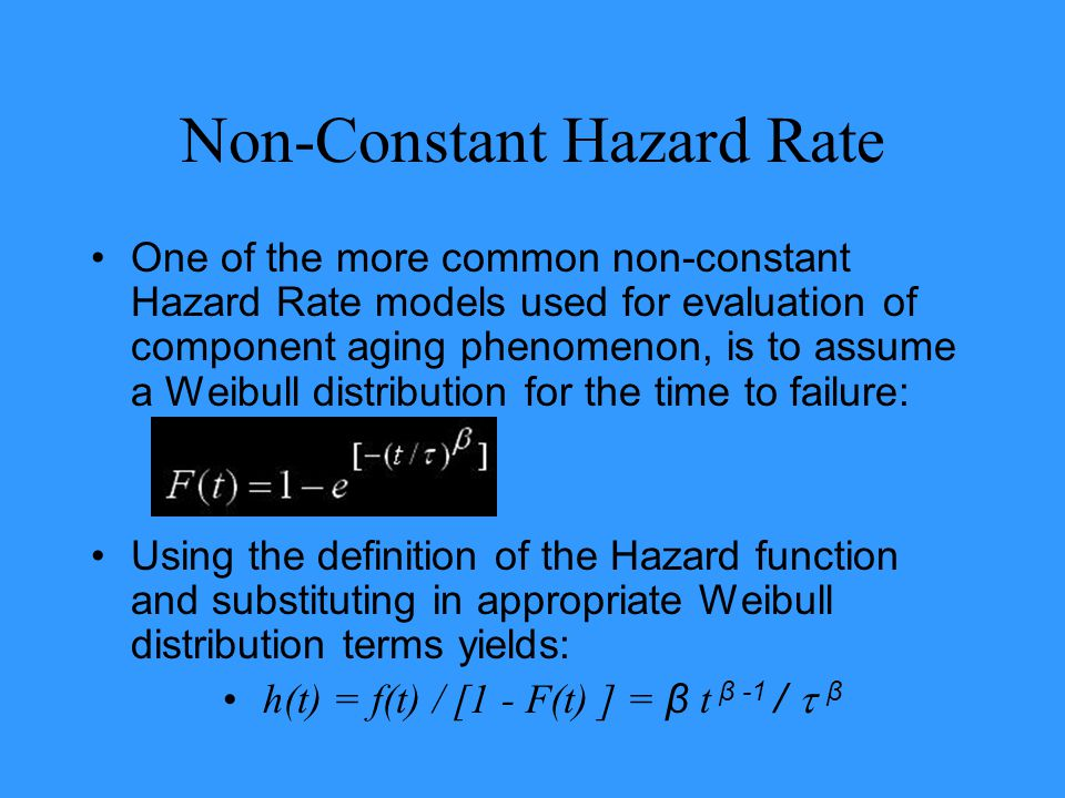 Non-Constant Hazard Rate