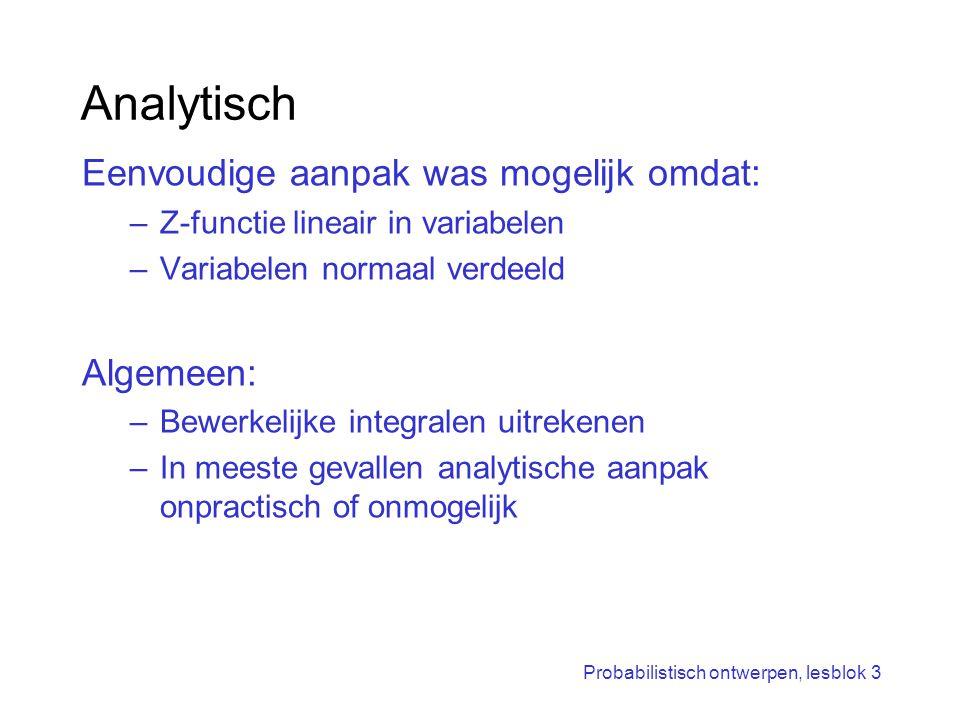 Analytisch Eenvoudige aanpak was mogelijk omdat: Algemeen:
