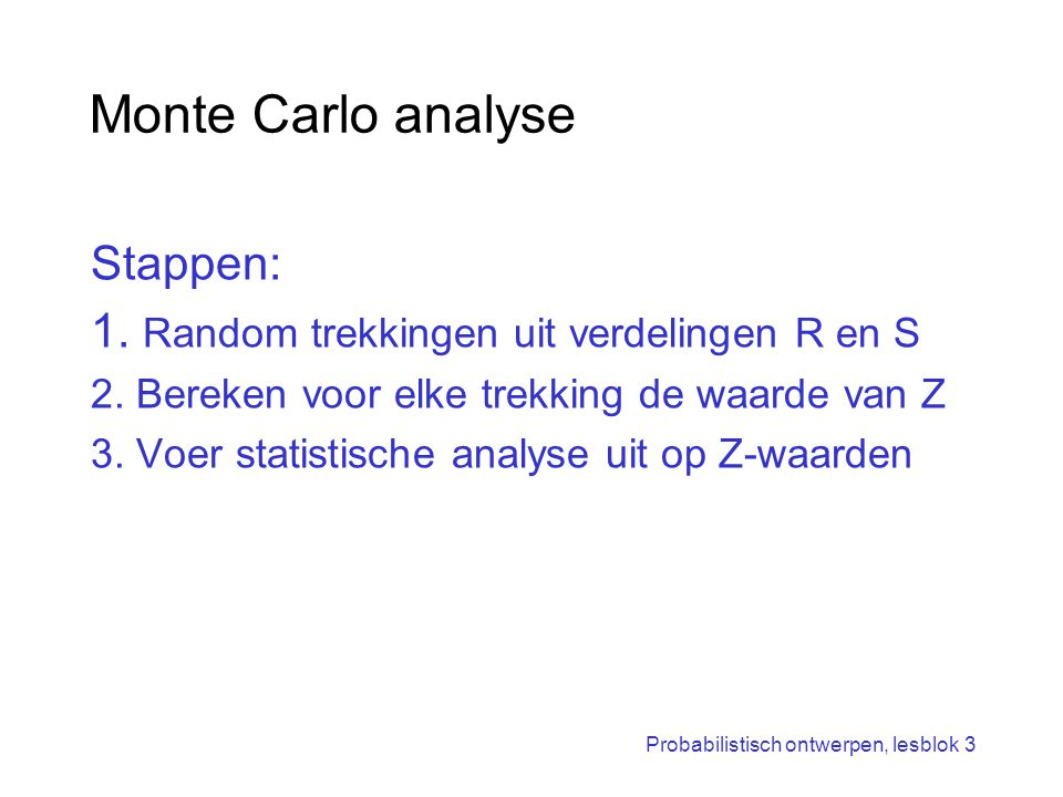 Monte Carlo analyse Stappen: