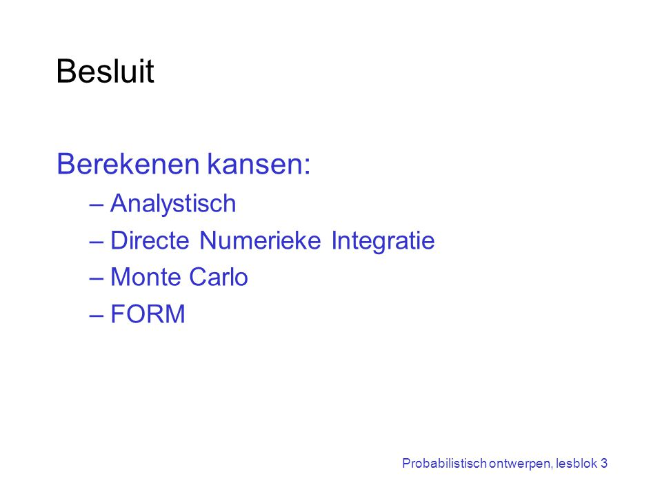 Besluit Berekenen kansen: Analystisch Directe Numerieke Integratie
