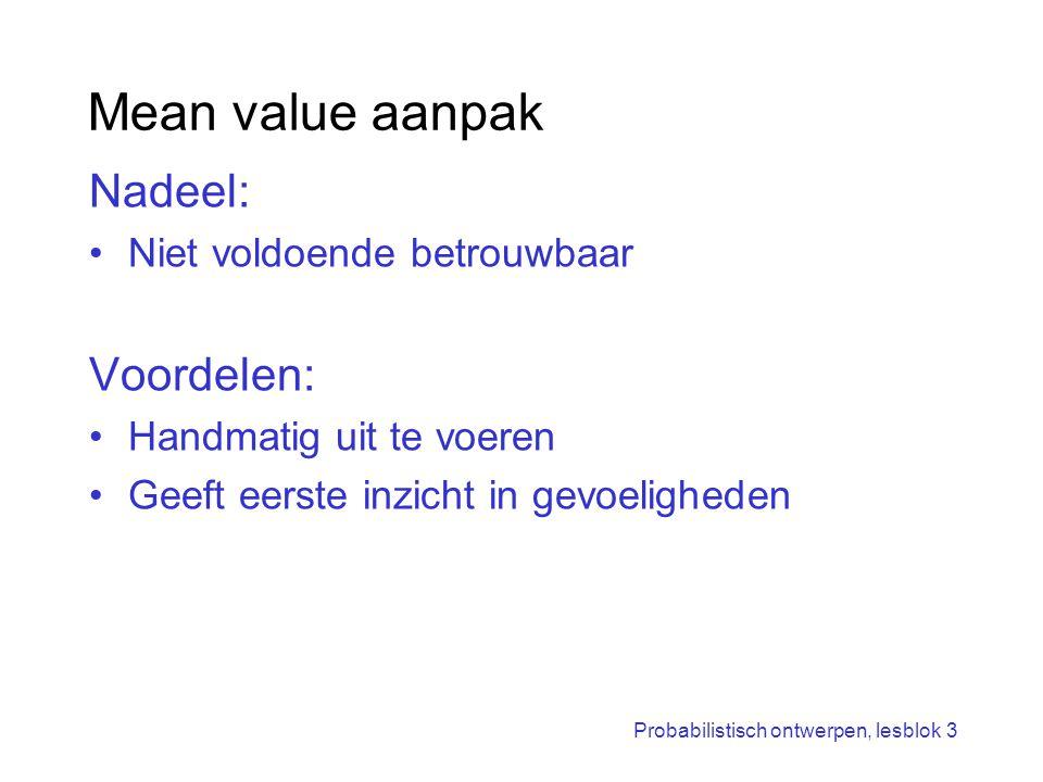 Mean value aanpak Nadeel: Voordelen: Niet voldoende betrouwbaar